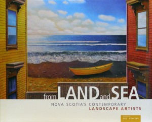 From Land and Sea - Nova Scotia's Contemporary Landscape Artists